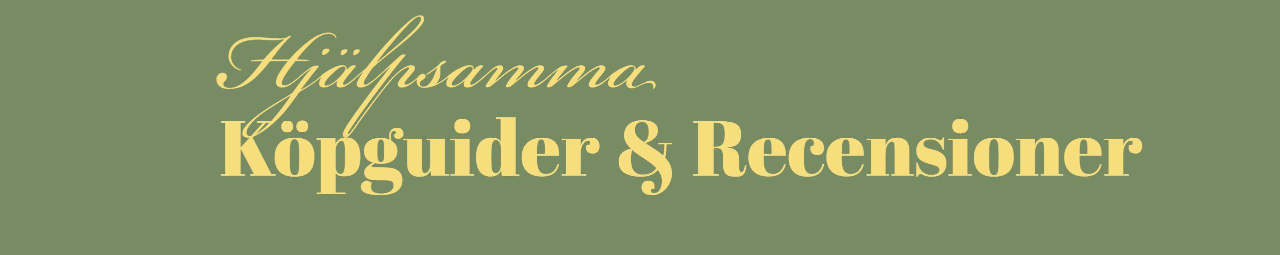 Hjälpsamma köpguider och recensioner